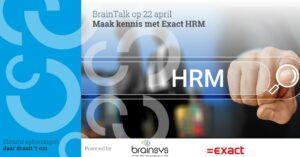 BrainTalk Maak kennis met Exact HRM